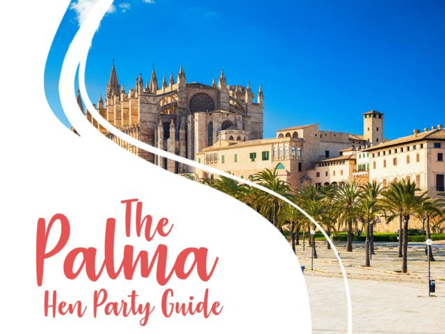 The Palma Hen Party Guide