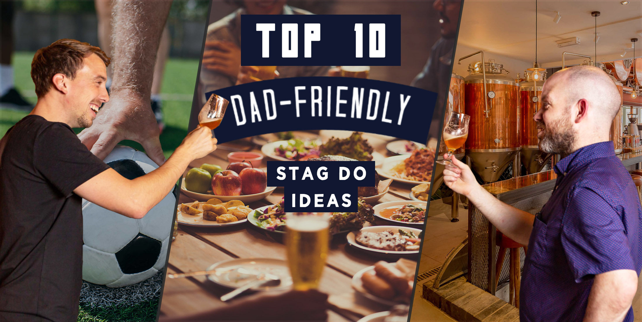 Top 10 Dad Friendly Stag Do Ideas