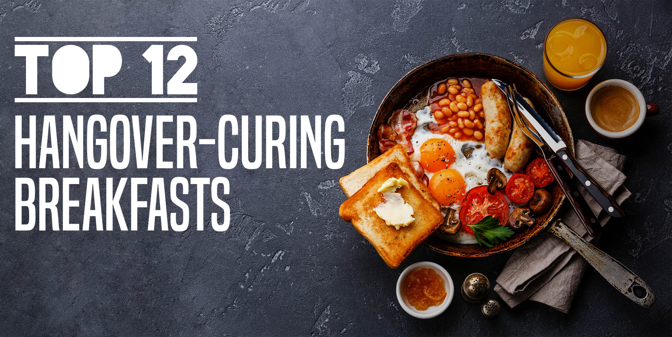 Top 12 Hangover Curing Breakfasts