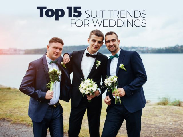 Top 15 Suit Trends for a Wedding