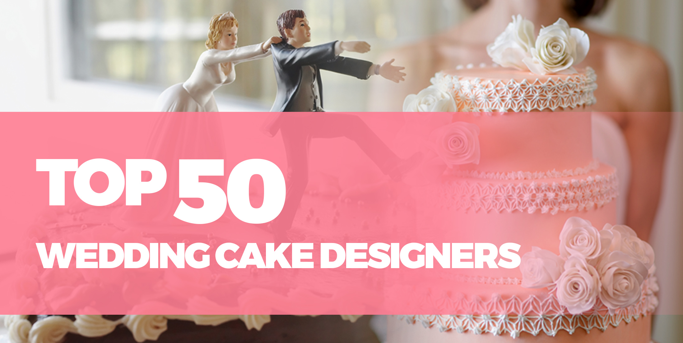Top 50 Wedding Cake Designers