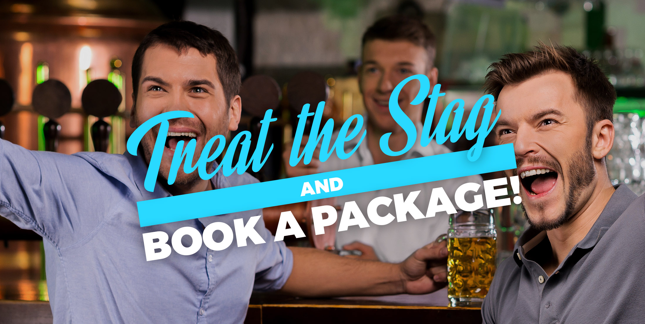Treat the Stag & Book a Package