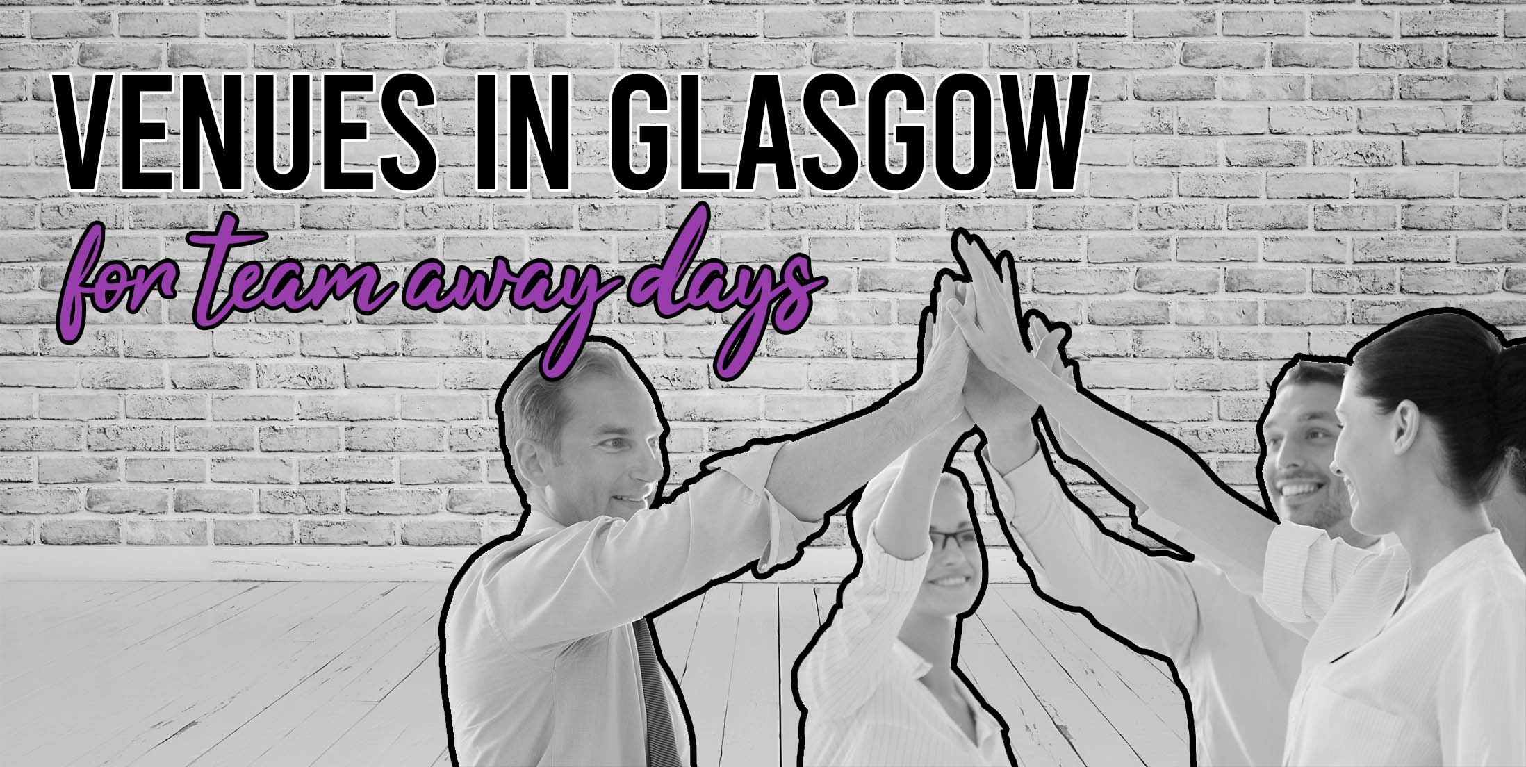 Venues in Glasgow for Team Away Days