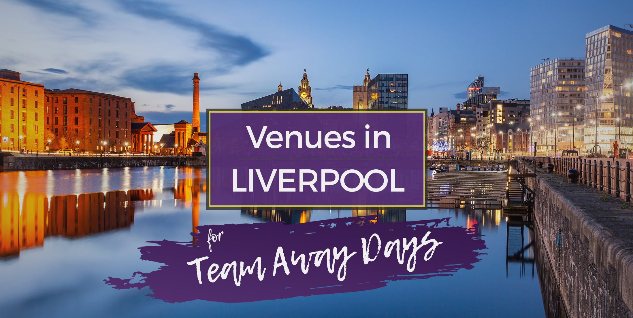 Venues in Liverpool for Team Away Days