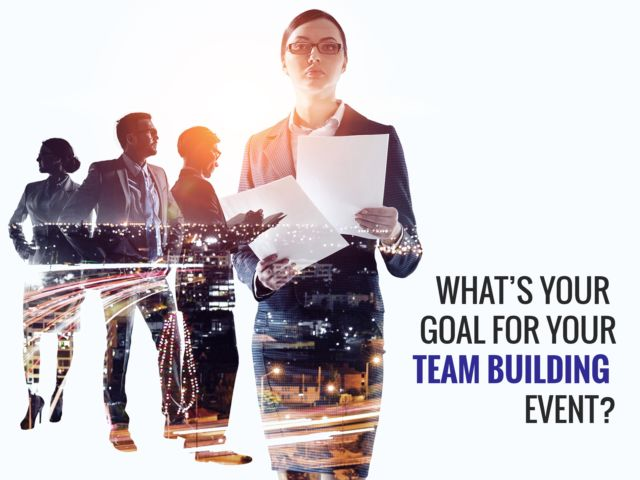 What's Your Goal for Your Team Building Event?
