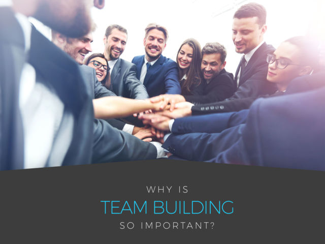 Why is Team Building SO Important?