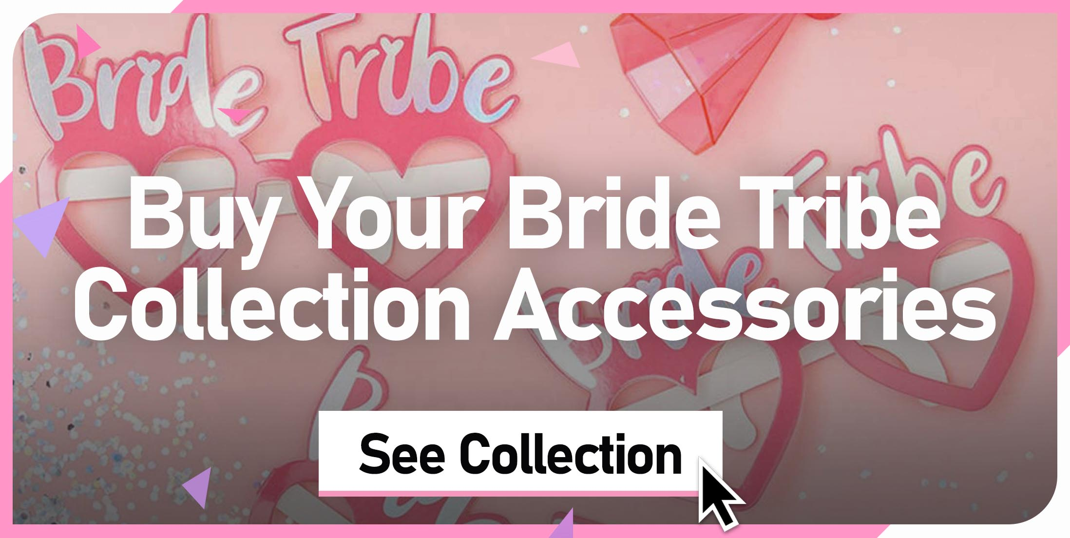 Buy Your Team Bride Collection Accessories