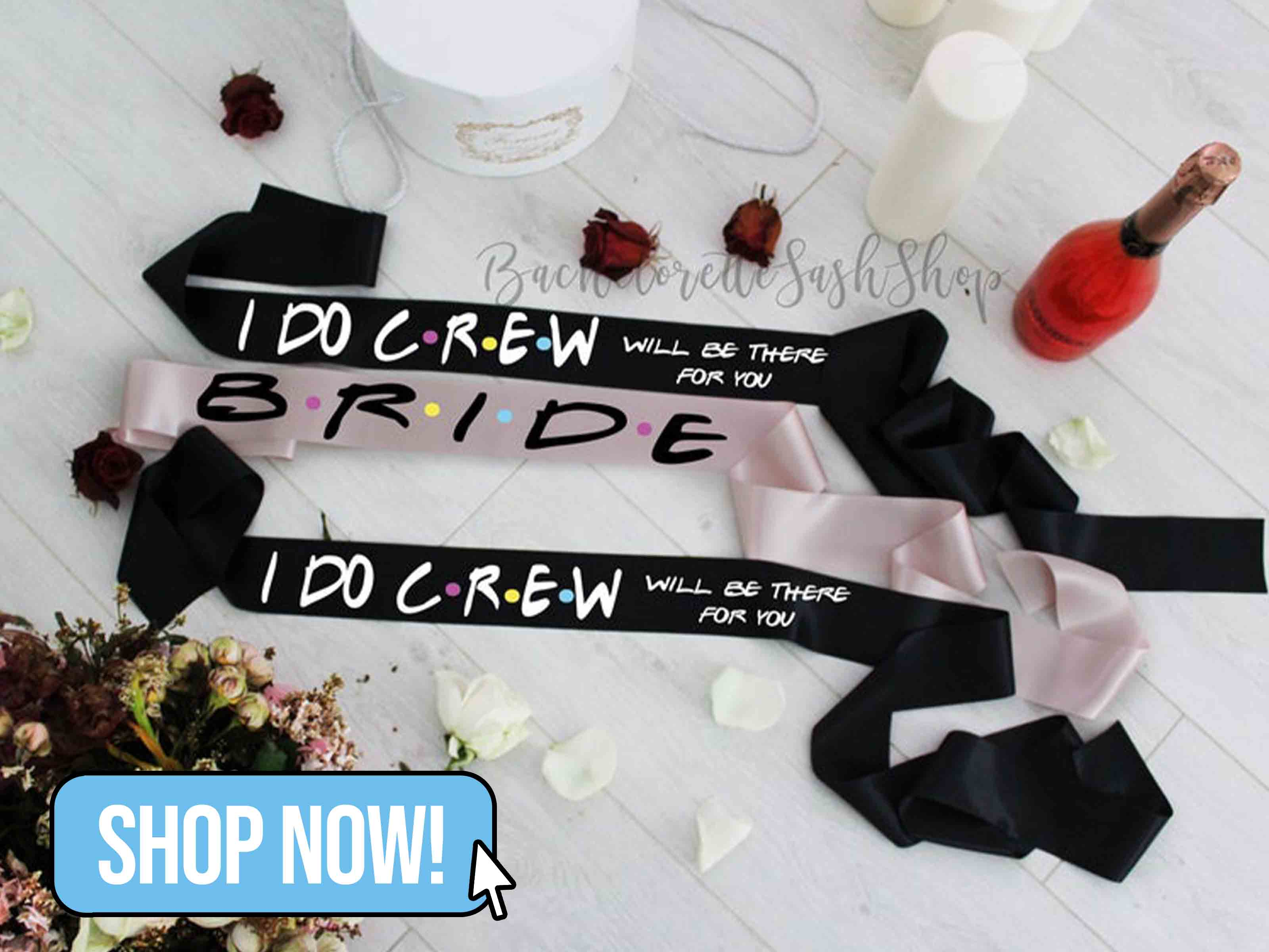 Friends Inspired I Do Crew Sash - BacheloretteSashShop