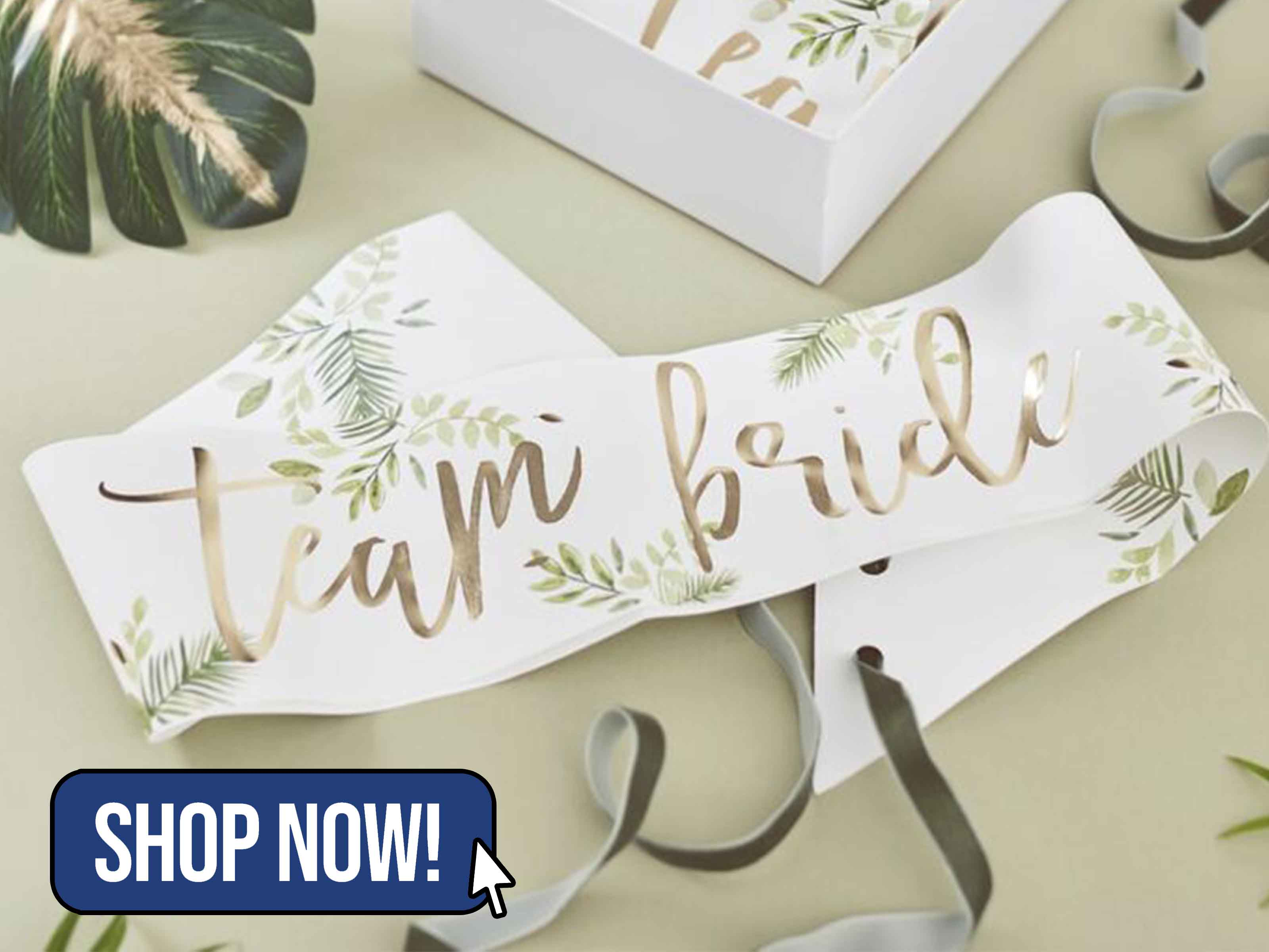 GOLD FOILED TEAM BRIDE BOTANICAL HEN PARTY SASHES - Ginger Ray