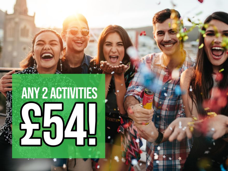 Two Activities for £54 Groups